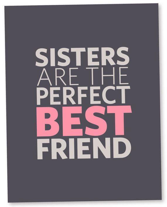 I love my sister....