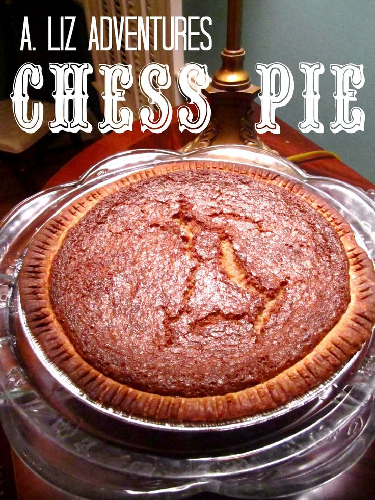 A. Liz Adventures: Chess Pie. Best Ever. Serious.