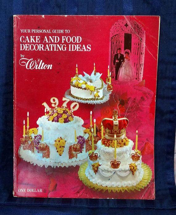 Cake Decorating Idea Books : Vintage Wilton Cake & Food Decorating Ideas Book 1970 ...