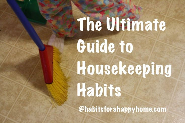The Ultimate Guide To Housekeeping Habits Any And Every