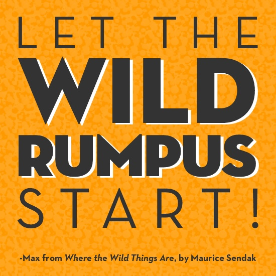 """""""Let the wild rumpus start!"""" - Max from """"Where the Wild Things Are""""      Download a FREE 8x10: http://www.parents.com/parents/pdf/Wild_Rumpus_Parents_Magazine.pdf?socsrc=pmmpin050912mauricesendak"""