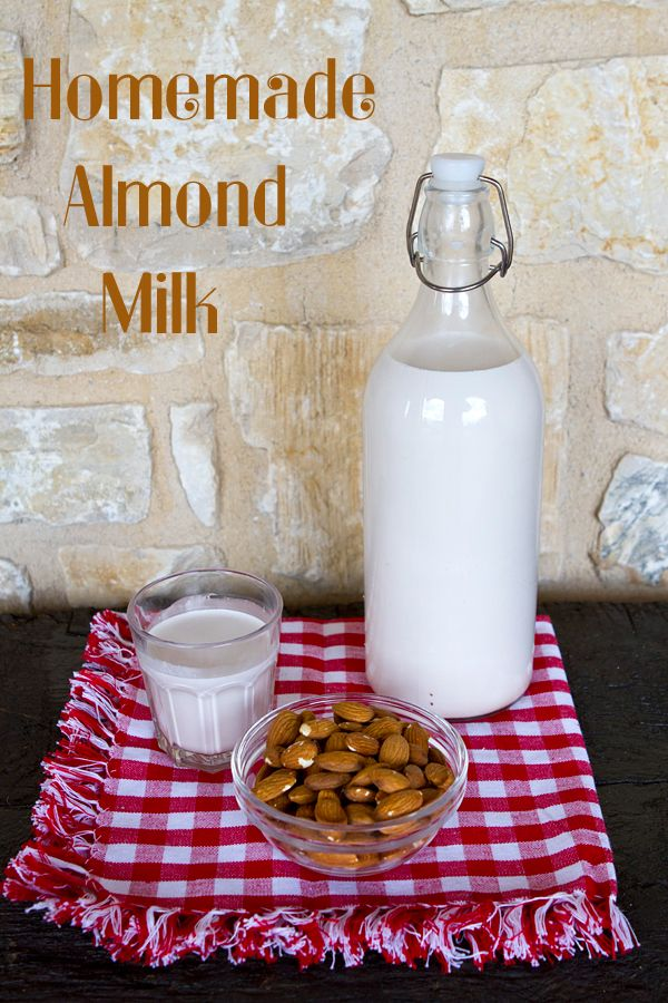 Homemade Almond Milk | Recipes | Pinterest