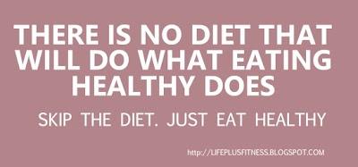 dont't diet, eat heathy.