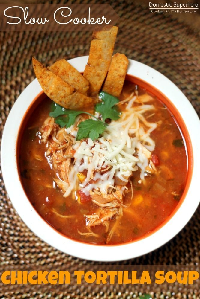 Slow Cooker Chicken Tortilla Soup- this delicious soup takes less than ...