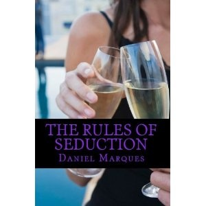 The rules of seduction: from attraction to great sex and fulfilling relationships (Kindle Edition)
