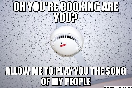 always happens at our house...even without smoke (it's demonic)