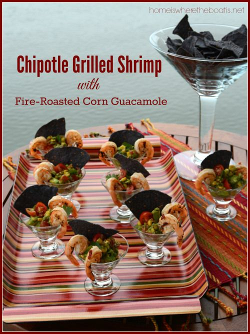 Chipotle Grilled Shrimp with Fire-Roasted Corn Guacamole and also a go ...