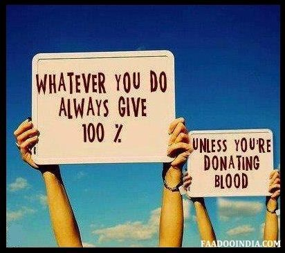 Whatever You Do Always Give 100% Unless..