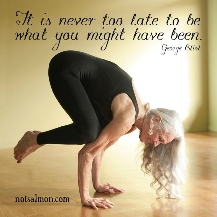 It is never too late to be what you might have been - George Eliot Love the older gal doing yoga. Reminds me of Hawaii Pilates when I was 23 & the older ladies were correcting me!