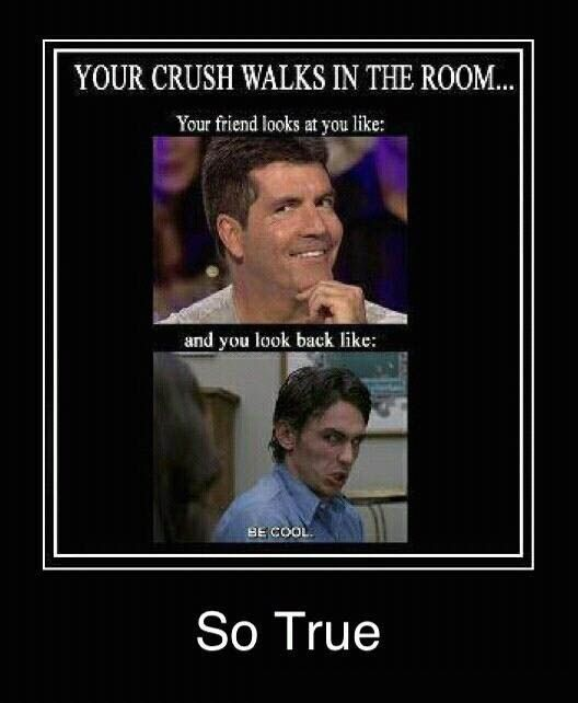 Your crush walks in the room...