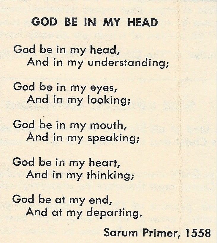 God Be in My Head, eyes, mouth, heart and end.