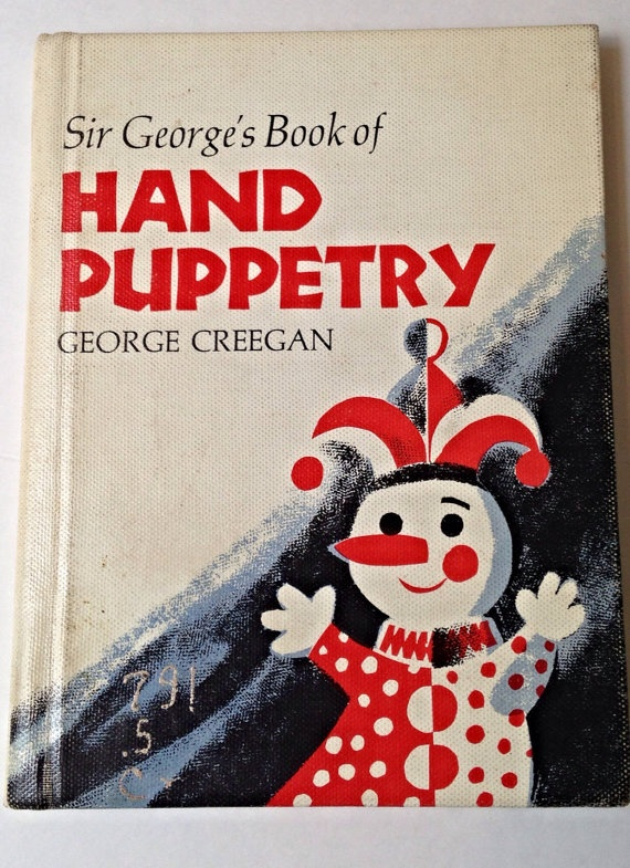 Sir Georges Book of Hand Puppetry, How to create puppets, 1966, Vintage craft book