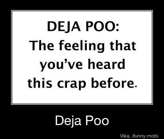 Dena Poo...the feeling that you've heard this crape before.