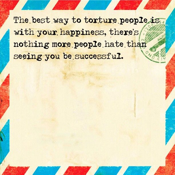 Torture people with happiness
