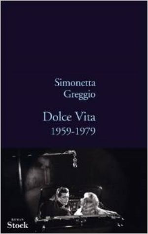 Simonetta Greggio - Dolce Vita: 1959-1979