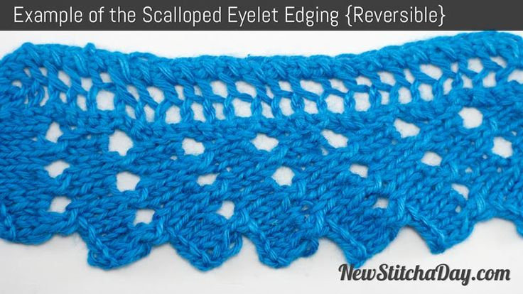Free Knitting Pattern For Scalloped Edge : Reversible Scalloped Eyelet Edging Knitting Pinterest
