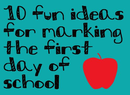 10 fun ideas for marking the first day of school