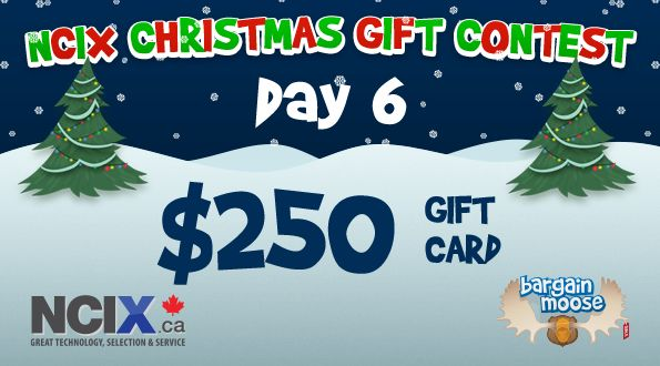 Bargainmoose Contest: NCIX Christmas Gifts – Win $$$ in NCIX.ca Gift Cards!  (Day 6: $250 Prize)