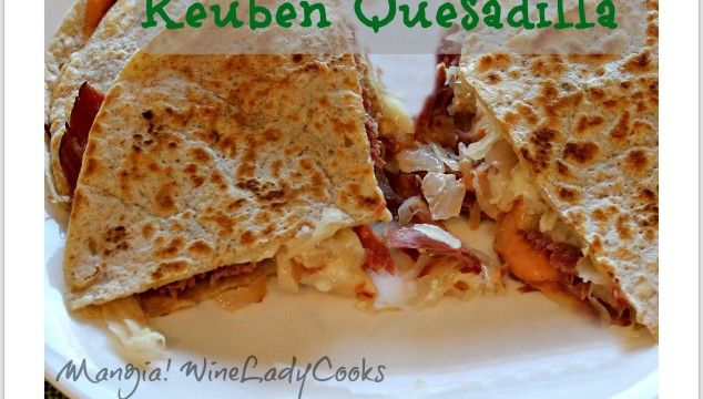 Reuben Quesadilla made with leftover corned beef | www.wineladycooks ...
