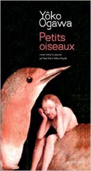 Ogawa, Yôko - Petits oiseaux