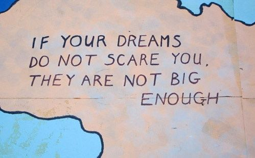 Big Dreams - What Courageous Act Are You Being Asked To Do?  http://flowliving.com/what-courageous-act-are-you-being-asked-to-do/