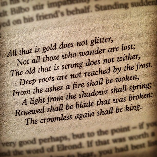 One of my favorite quotes ever. Rock on JRR Tolkien. Rock on.