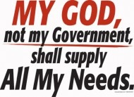 My God, Not My Government, Shall Supply All My Needs.
