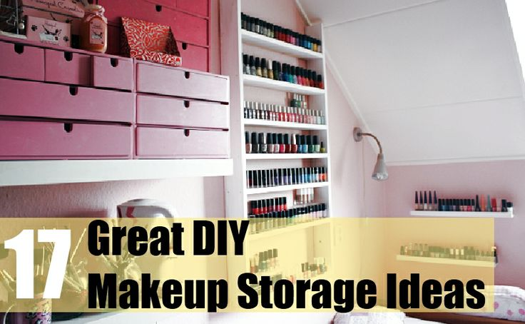 17 great diy makeup storage ideas bedroom ideas pinterest