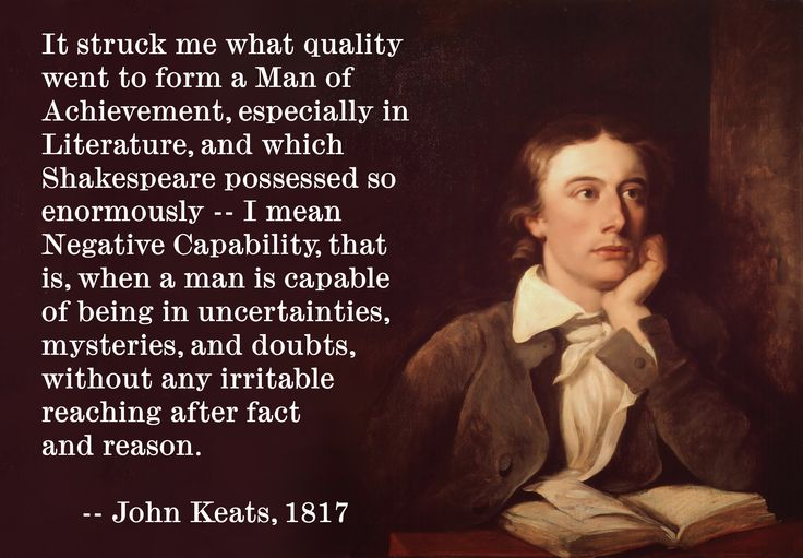 negative capability in keats poetry Imagination is another central theme oh keats's poetry he believes in the truth of imagination: imagination recognizes beauty in existing things,.