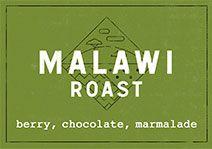 Malawi Roast: berry, chocolate, marmalade