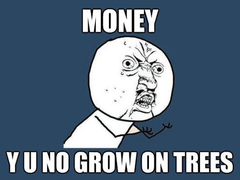 MEME - MONEY Y U NO GROW ON TREES www.cashadvance.com