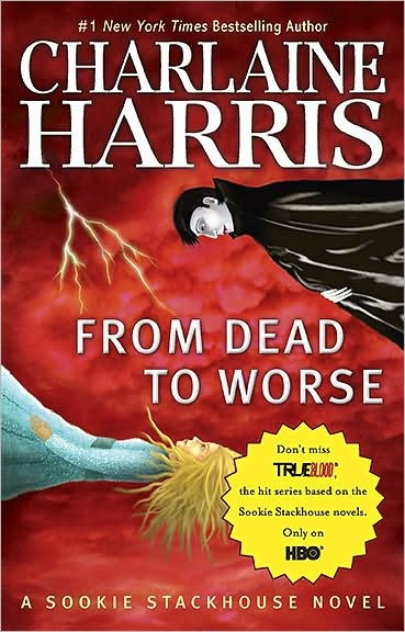 From Dead to Worse  Sookie Stackhouse   Southern Vampire Series  8 From Dead To Worse