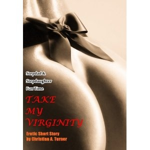Stepdad & Stepdaughter Fun Time: Take My Virginity - Erotic Short Story (Kindle Edition)   http://postteenageliving.com/amazon.php?p=B007BDNGQE