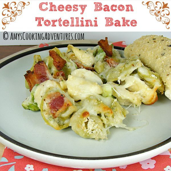 Cheesy Bacon Tortellini Bake! I love this site http://www ...