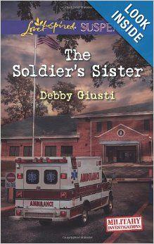 The Soldier's Sister (Love Inspired Suspense): Debby Giusti: 9780373445530: Amazon.com: Books