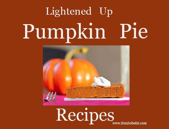 Lightened Up Pumpkin Pie Recipes | Recipes | Pinterest