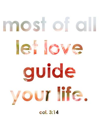 Let love guide your life.