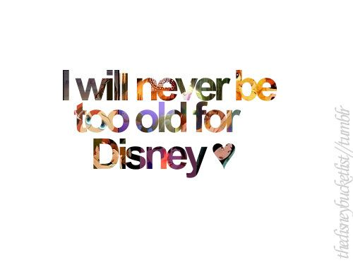 """I will never be too old for Disney"" for sure!"