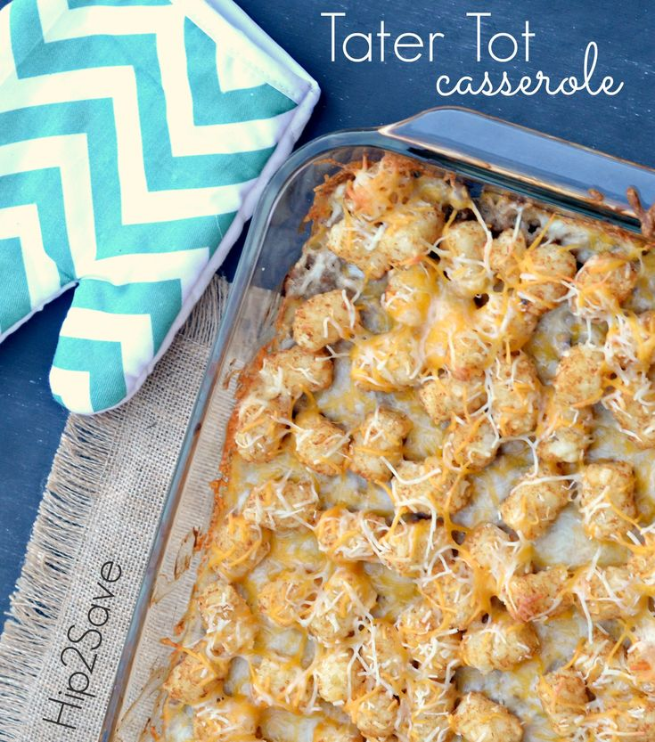Easy Tater Tot Casserole Recipe - Great One for Kids! by Hip2Save (It ...