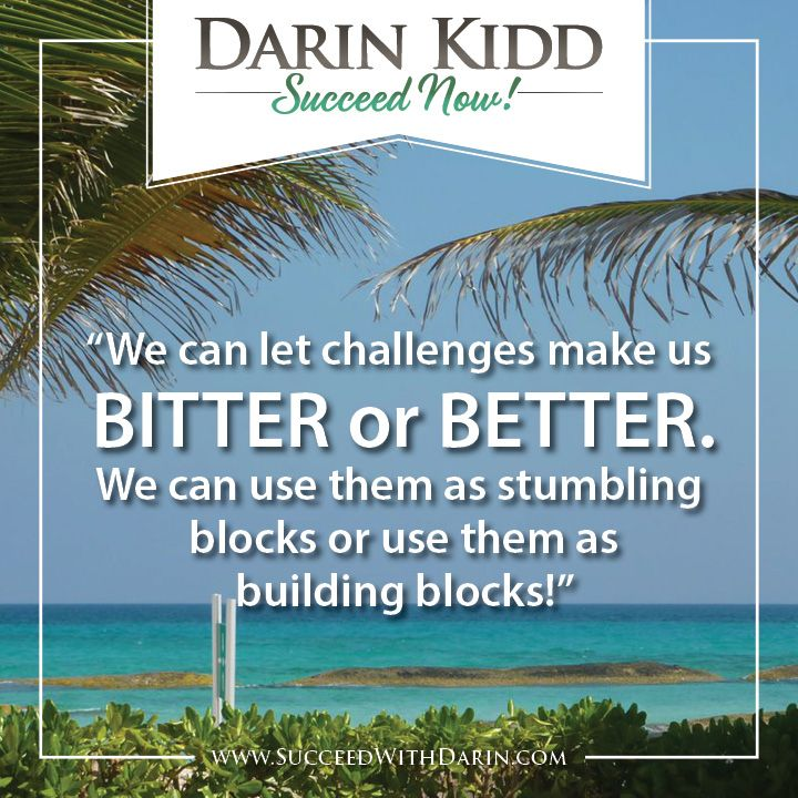 We can let challenges make us BITTER or BETTER. #grow #change # ...