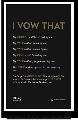 Also, we've made the vow into a poster that you men can print out and place in your home. Read it each day, and ask the Holy Spirit to help you lead your family well as a husband and a dad.