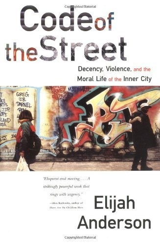 "code of the streets Based on extensive field research, elijah anderson argues that the behavior of many youths is influenced by a street culture or ""code"" that prescribes violent reactions to interpersonal."