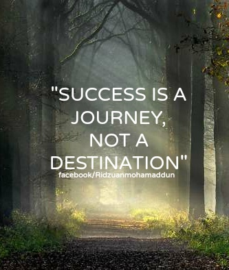 success is a journey not a Success is overcoming obstacles success is an journey with action success is working towards your goals and dreams success is a journey not a destination.