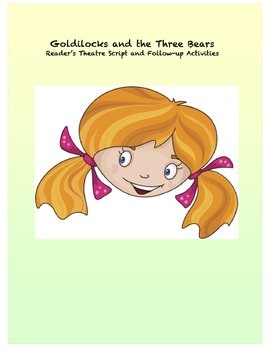 This Goldilocks and the Three Bears reader's theatre script is especially written for emergent readers with simplified language and repetition. Also includes follow-up activities.