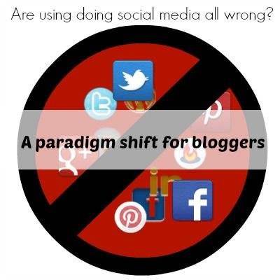 Most Bloggers Think About Social Media the Wrong Way