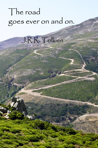 """The road goes ever on and on."" -- J.R.R. Tolkien"