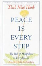 Peace Is Every Step: The Path of Mindfulness in Everyday Life [Book]