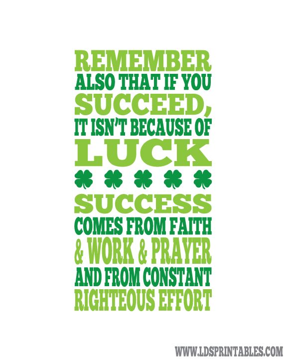 "LDS Printables: Free St. Patrick's Day Printable, reminding us that faith and work and prayer are more important to success than ""luck!"""