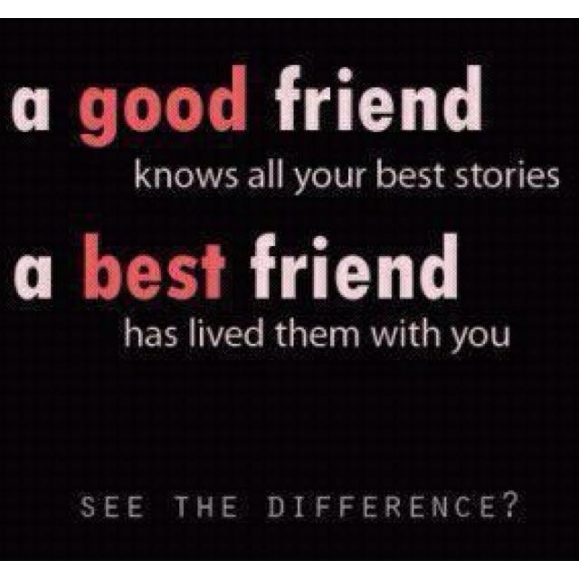 Quotes About Love Vs Friendship : Good friend vs Best friend Quotes Pinterest