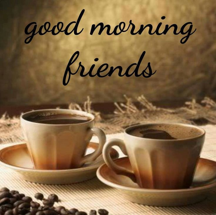 Good morning friends. | Coffee | Pinterest Wednesday Coffee Quotes